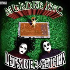 Let`s Die 2-Gether mp3 Album by Murder Inc.