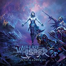 Ascended mp3 Album by My Last Whisper