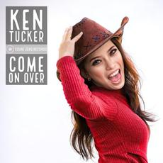 Come On Over mp3 Album by Ken Tucker