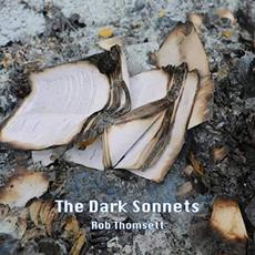 The Dark Sonnets mp3 Album by Rob Thomsett
