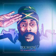 The Almighty Way mp3 Album by Rick Wayne