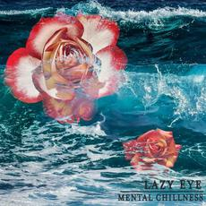 Mental Chillness mp3 Album by Lazy Eye