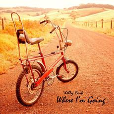 Where I'm Going mp3 Album by Kelly Cork