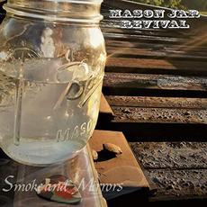 Smoke And Mirrors mp3 Album by Mason Jar Revival