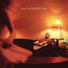 Matt Wanderscheid mp3 Album by Matt Wanderscheid