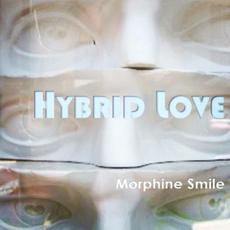Hybrid Love mp3 Album by Morphine Smile