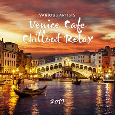 Venice Cafe: Chillout Relax 2019 mp3 Compilation by Various Artists