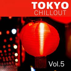 Tokyo Chillout, Vol. 5 mp3 Compilation by Various Artists