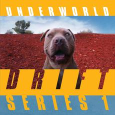 DRIFT Series 1 mp3 Artist Compilation by Underworld