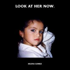 Look at Her Now mp3 Single by Selena Gomez