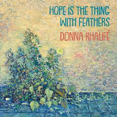 Hope Is the Thing with Feathers mp3 Album by Donna Khalifé