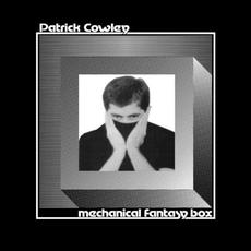 Mechanical Fantasy Box mp3 Album by Patrick Cowley
