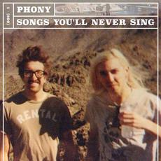 Songs You'll Never Sing mp3 Album by Phony