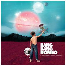 A Heartbreaker's Guide To The Galaxy mp3 Album by Bang Bang Romeo
