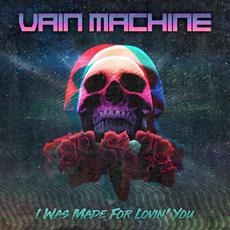 I Was Made for Lovin' You mp3 Single by Vain Machine