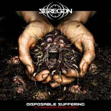 Disposable Suffering (10th Anniversary Edition) mp3 Album by Seregon