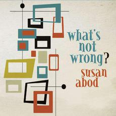 What's Not Wrong? mp3 Album by Susan Abod