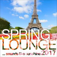 Spring Lounge 2017 ...Sounds Like Sunshine mp3 Compilation by Various Artists