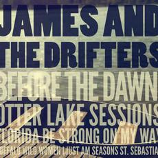 Before The Dawn: Otter Lake Sessions mp3 Album by James and the Drifters