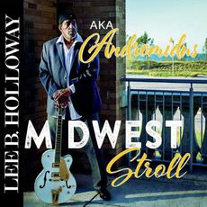 Midwest Stroll mp3 Album by Lee B. Holloway Andromidus