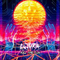 Kill The Sun mp3 Single by Lujuria