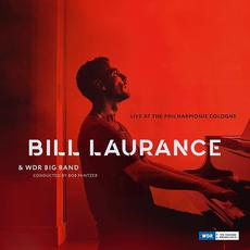 Live at the Philharmonie, Cologne mp3 Live by Bill Laurance & WDR Big Band