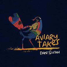 Aviary Takes mp3 Album by Dan Sultan