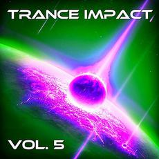 Trance Impact, Vol. 5 mp3 Compilation by Various Artists
