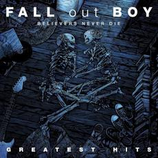 Believers Never Die: Greatest Hits (Japanese Edition) mp3 Artist Compilation by Fall Out Boy