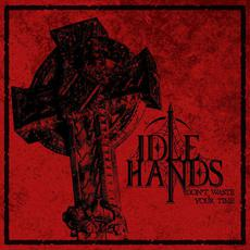 Don't Waste Your Time mp3 Album by Idle Hands