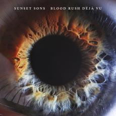 Blood Rush Déjà Vu mp3 Album by Sunset Sons