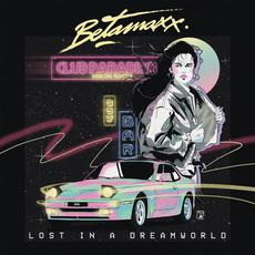 Lost in a Dreamworld mp3 Album by Betamaxx