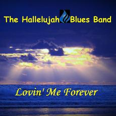 Lovin' Me Forever mp3 Album by The Hallelujah Blues Band