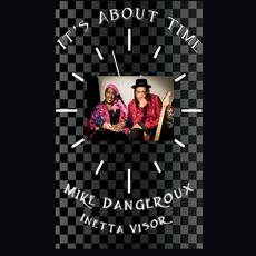 It's About Time mp3 Album by Mike Dangeroux & Inetta Visor