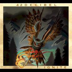 Ignite mp3 Album by 42 Decibel