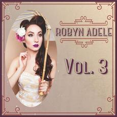 Vol. 3 mp3 Album by Robyn Adele Anderson