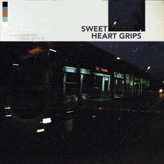 SWEETHEARTGRIPS mp3 Album by Vagrant Real Estate