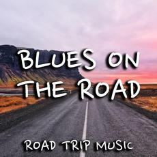 Blues On The Road: Road Trip Music mp3 Compilation by Various Artists