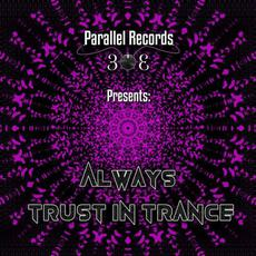 Parallel Records 303 Presents: Always Trust In Trance mp3 Compilation by Various Artists