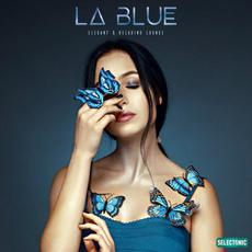 La Blue: Elegant & Relaxing Lounge mp3 Compilation by Various Artists