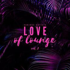 Love Of Lounge, Vol. 1 mp3 Compilation by Various Artists