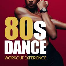 80's Dance Workout Experience mp3 Compilation by Various Artists