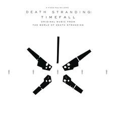 DEATH STRANDING: Timefall (Original Music from the World of Death Stranding) mp3 Soundtrack by Various Artists
