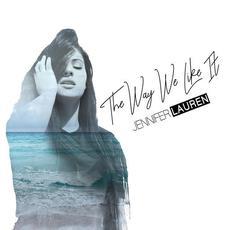 The Way We Like It mp3 Single by Jennifer Lauren