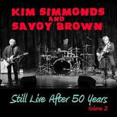 Still Live After 50 Years, Volume 2 mp3 Live by Kim Simmonds and Savoy Brown