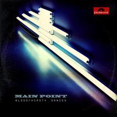 Bloodthirsty Dances mp3 Album by Main Point