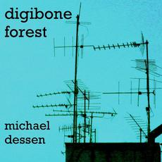 Digibone Forest mp3 Album by Michael Dessen