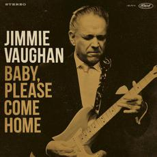 Baby, Please Come Home mp3 Album by Jimmie Vaughan