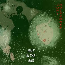Half in the Bag mp3 Album by Jori Hulkkonen