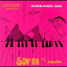 Super-Sonic Jazz (Re-Issue) mp3 Album by Sun Ra And His Arkestra